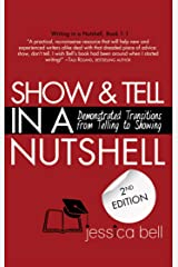 Show & Tell in a Nutshell: Demonstrated Transitions from Telling to Showing (Writing in a Nutshell Book 1) Kindle Edition