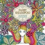 Fairy Shampoo: An Enchanted Coloring...