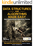 Data Structures and Algorithms Made Easy: Data Structures and Algorithmic Puzzles (English Edition)
