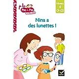 Téo et Nina CP CE1 Niveau 4 - Nina a des lunettes ! (Je lis pas à pas t. 7)
