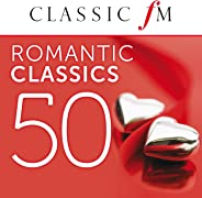 50 Romantic Classics (By Classic FM)