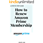 How to Renew Amazon Prime Membership: Renew My Prime Membership in Less than 30 Seconds. A Step by Step Guide with…