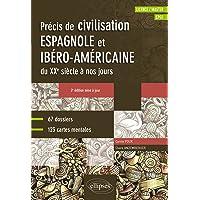 Espagnol: Précis de civilisation espagnole et ibéro-américaine du XXe siècle à nos jours (Licence / Master, CPGE)