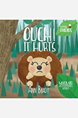 Ouch! It Hurts: Volume 4 (Little Friends: Woodland Adventures Series) Paperback