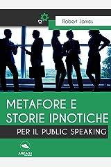 Metafore e storie ipnotiche per il Public Speaking Formato Kindle