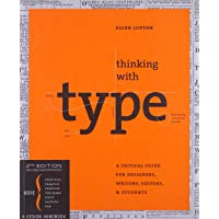 Thinking with Type: A Critical Guide for Designers, Writers, Editors, & Students: A Critical Guide for Designers…