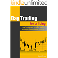 Day Trading for a Living: Nine Back-Tested Intraday Trading Strategies for Consistent Earning