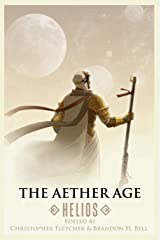 The Aether Age: Helios Kindle Edition
