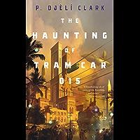 The Haunting of Tram Car 015 (Dead Djinn Universe) (English Edition)
