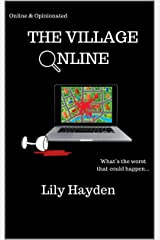 The Village Online: How well do you really know your neighbours... Suburbia is online and opinionated Kindle Edition