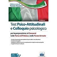 Test Psico-Attitudinali e Colloquio psicologico: per la preparazione ai Concorsi nelle Forze di Polizia e nelle Forze…