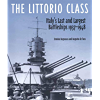 The Littorio Class: Italy's Last and Largest Battleships 1937-1948 (English Edition)
