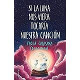 Si la luna nos viera tocaría nuestra canción (Libro 2) (Serie Luna)