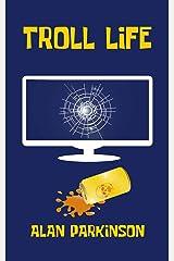 Troll Life Kindle Edition