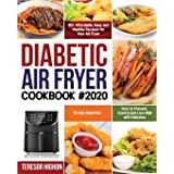 Diabetic Air Fryer Cookbook #2020: 80+ Affordable, Easy and Healthy Recipes for Your Air Fryer How to Prevent, Control and Li