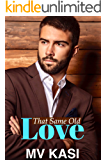 That Same Old Love: Falling for her Enemy Boss (An Indian Romance)