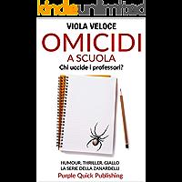 Omicidi a scuola: Humour, thriller, giallo. La serie della Zanardelli. Romanzo. Vol. 4