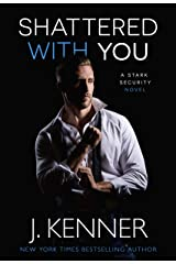 Shattered With You (Stark Security Book 1) Kindle Edition