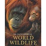 The Encyclopedia of World Wild Life