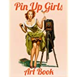 Pin Up Girls Art Book: Vintage Pinup Collection Book