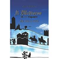 Il Medioevo in 111 risposte vol.2: la vita in città