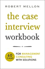 The Case Interview Workbook: 60 Case Questions for Management Consulting with Solutions (English Edition)