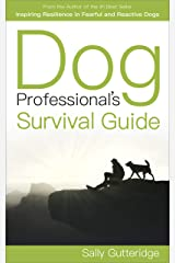Dog Professional's Survival Guide Kindle Edition