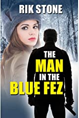 The Man in the Blue Fez: A hunted man becomes the hunter (The Turkish Connection Book 3) Kindle Edition