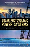 Solar Photovoltaic Power Systems: Principles,Design and Applications