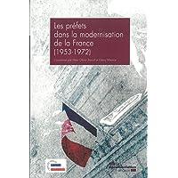 Les préfets dans la modernisation de la France (1953-1972)
