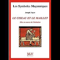 N.66 Le ciseau et le maillet - Mise en oeuvre de l'initiation (Symboles Maçonnique)