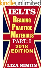 IELTS Reading Practice Materials, Part: 1: 2018 Edition (IELTS Reading Books by Liza Simon)