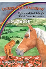 Under the Rainbow (The Amazing Adventures of Dylan and Red Tabby) Paperback