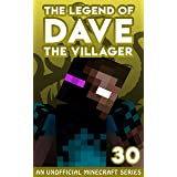 Dave the Villager 30: An Unofficial Minecraft Novel (The Legend of Dave the Villager)