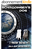 Schrödinger's Dog: A Science Fiction novel of time paradox and romance (i-Vector Series Book 1) (English Edition)