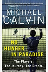 No Hunger In Paradise: The Players. The Journey. The Dream Paperback