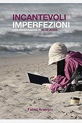 Incantevoli imperfezioni: Una generazione in blue jeans Formato Kindle