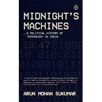 Midnight's Machines: A Political History of Technology in India