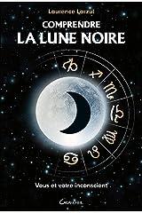 Comprendre la Lune Noire Relié