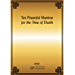 Ten Powerful Mantras for the Time of Death eBook (English Edition)
