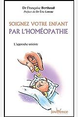 Soignez votre enfant par l'homéopathie Format Kindle