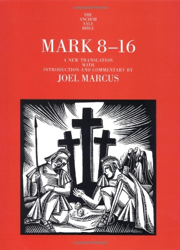 Mark 8-16: A New Translation with Introduction and Commentary (The Anchor Yale Bible Commentaries) por Joel Marcus