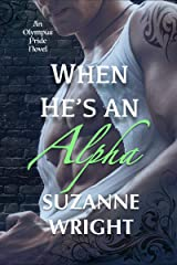 When He's An Alpha (The Olympus Pride Book 2) (English Edition) Format Kindle