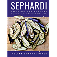 Sephardi: Cooking the History. Recipes of the Jews of Spain and the Diaspora, from the 13th Century to Today (English…