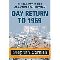 DAY RETURN TO 1969: The Railway Career Of A Career Railwayman