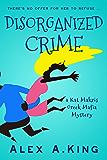 Disorganized Crime: A Kat Makris Greek Mafia Novel (English Edition)
