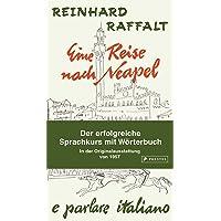 Eine Reise nach Neapel - Der erfolgreiche Sprachkurs mit Wörterbuch italienisch/deutsch: Mit der Original-Rundfunkserie…
