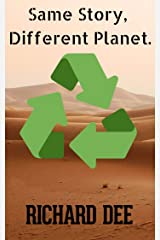Same Story, Different Planet.: Climate Fiction, Sci-fi Shorts #7 (Scifi Shorts) Kindle Edition