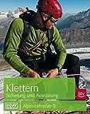 Klettern - Sicherung und Ausrüstung: Alpin-Lehrplan 5 (BLV)