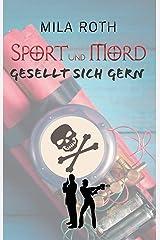 Sport und Mord gesellt sich gern (Spionin wider Willen 6) Kindle Ausgabe